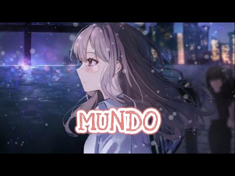 Nightcore - Mundo /Break-up version (Lyrics)