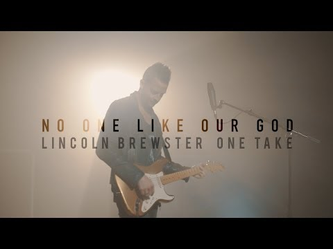 Lincoln Brewster - No One Like Our God (One Take)