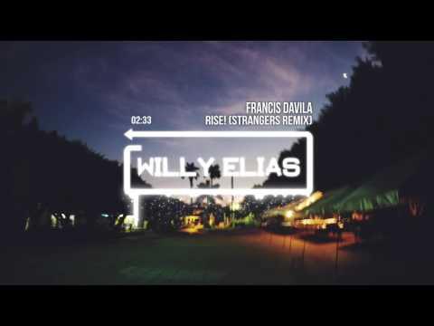 Francis Davila - Rise! (Strangers Remix) | Trap Music