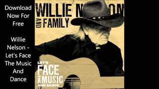 Willie Nelson - Lets Face The Music And Dance Album Download