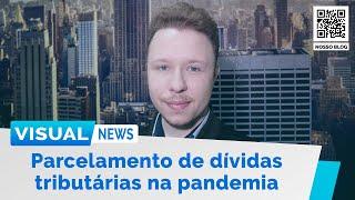 GOVERNO LANÇA PROGRAMA PARA PARCELAR DÍVIDAS TRIBUTÁRIAS NA PANDEMIA | Visual News (01/07/2020)