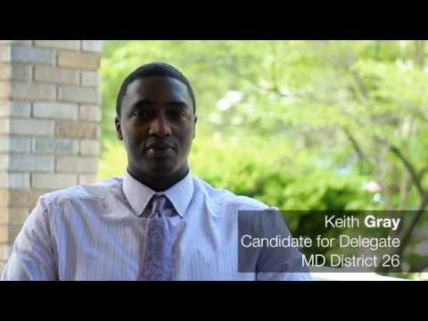 Keith L. Gray for Maryland State Delegate- District 26!!