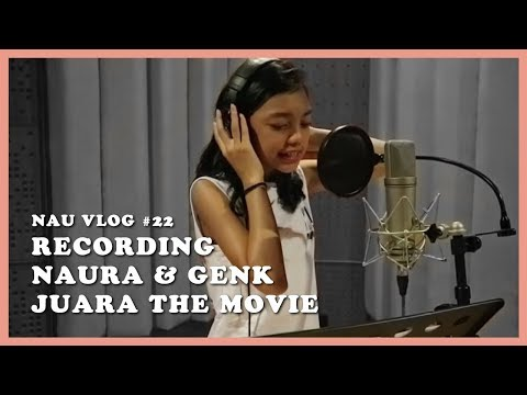 NAU VLOG #22 -  Recording Naura & Genk Juara The Movie