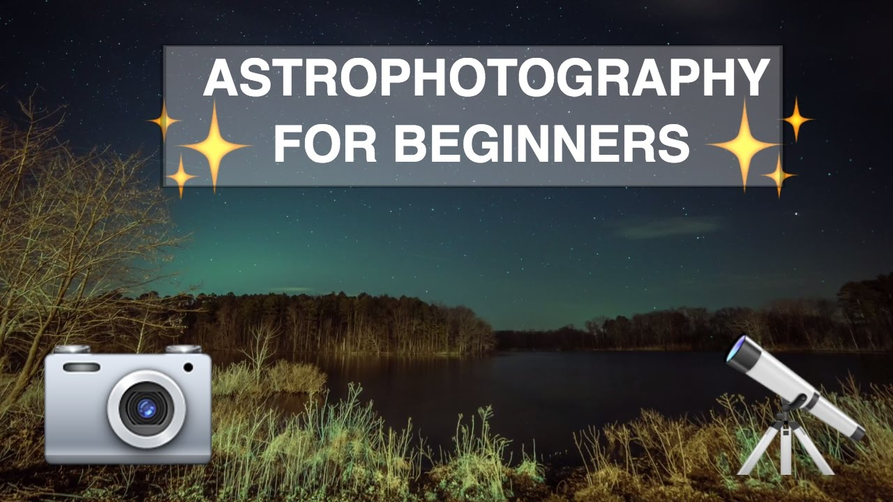 Astrophotography for Beginners - Complete Easy Tutorial