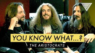 The Aristocrats - 'You Know What...?' Official Tabs and Backings
