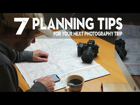 7 TIPS for PLANNING the PERFECT photography TRIP