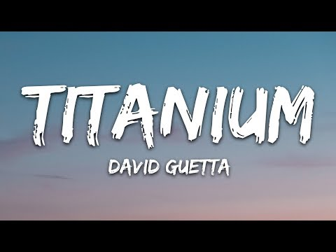 david-guetta---titanium-(lyrics)-ft.-sia