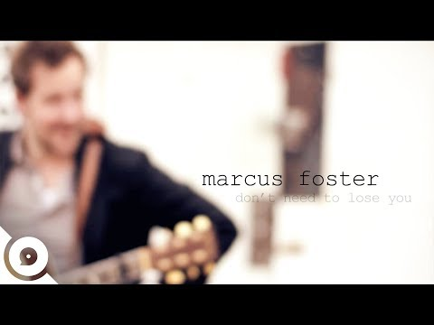 marcus foster i don t need to lose you to know