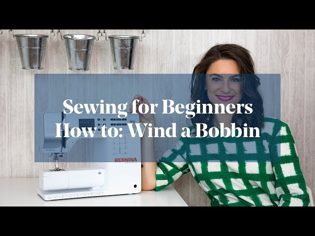How To: Wind a Bobbin (Sewing for Beginners)