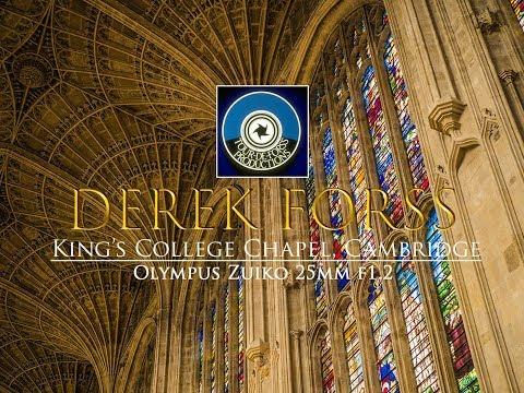 Olympus Photo-experience 4: Zuiko 25mm f1.2 King's College Chapel, Cambridge