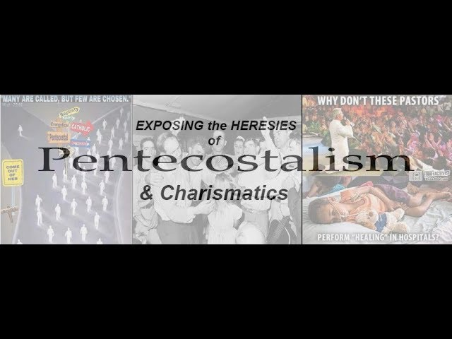 Pentecostal & Charismatic Heresy - Emphasis on Divine Healing & Word of Faith