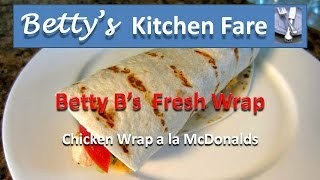 Betty B's Chicken Wrap a la McDonalds)