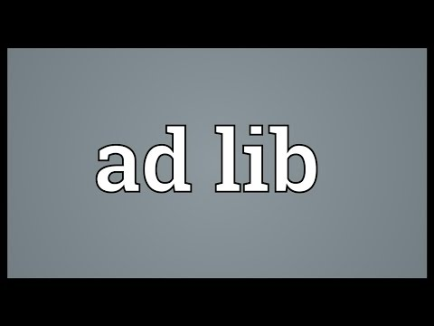 Ad lib Meaning
