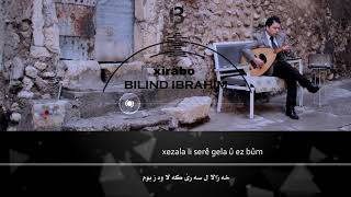 Bilind Ibrahim - Xirabo (Lyrics Video)
