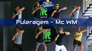 Baixar Fuleragem - Mc WM - Coreografia - Meu Swingão.