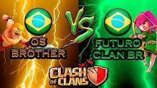 clash of clans os brother x futuro clan br parte 1 clan wars