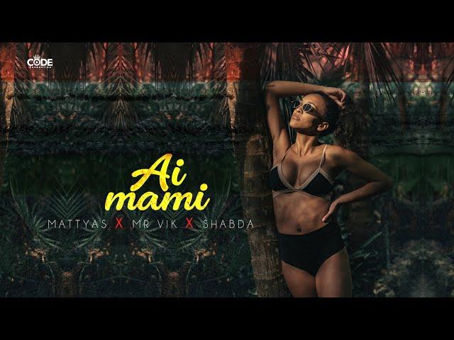 Mattyas feat. Mr. VIK & Shabda - Ai Mami (Produced by Shabda)