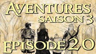 Aventures Saison 3 # 20   Journée portes ouvertes