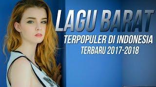 Lagu Barat Terbaru 2018 Terpopuler Saat Ini Di Indonesia [JULI 2018]  Kumpulan Musik Terpopuler