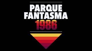 Parque Fantasma - 1986