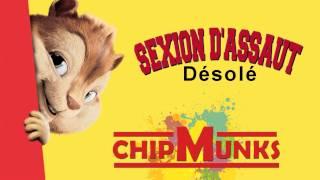 [CHIPMUNKS] Sexion D'Assaut - Désolé