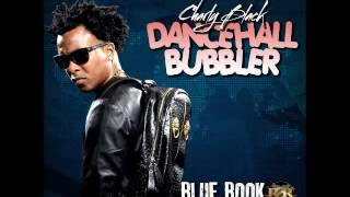 Charly Black - Dancehall Bubbler (Blue Book Riddim) - May 2016
