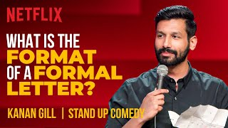 What Is The Format Of A Formal Letter? | Kanan Gill Stand-Up Comedy | Netflix India