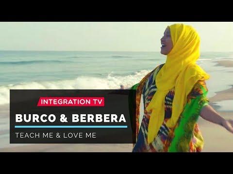Burco and Berbera: Teach me & Love me