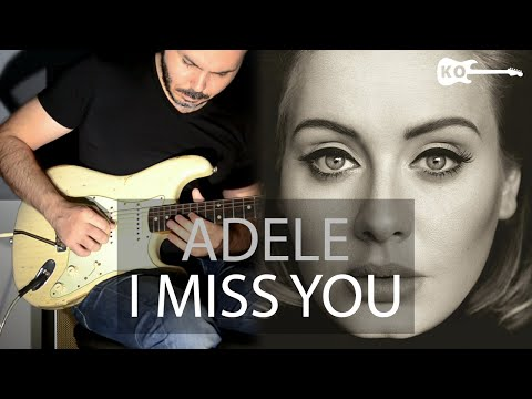 Adele - I Miss You - Electric Guitar Cover by Kfir Ochaion