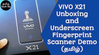 Vivo X21 Unboxing and Underscreen Fingerprint Scanner Demo | Tamil Tech HD | Smartphone Series