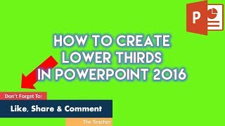 How to Make Lower Thirds Animations in PowerPoint 2016 with Green Screen