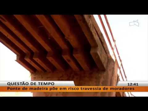 JL -  Ponte de madeira põe em risco travessia de moradores