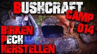 #014 - BIRKEN PECH HERSTELLEN - Bushcraft Camp Lager Lagerbau Survival - Deutschland Birkenpech