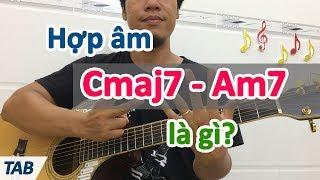 Tìm hiểu hợp âm Trưởng 7 và Thứ 7 - học hợp âm guitar | học đàn guitar online miễn phí