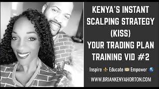 Kenya's Instant Scalping Strategy (KiSS) - Sample Trading Plan