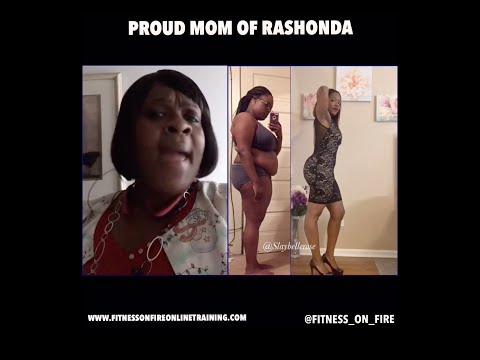 PROUD MOTHER OF RASHONDA SPEAKS ABOUT HER DAUGHTERS WEIGHT LOSS WITH FITNESS ON FIRE ONLINE TRAINING