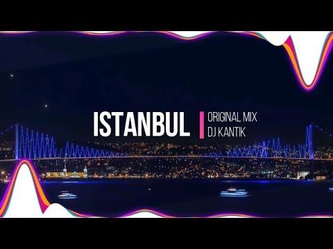 Dj Kantik - Istanbul (Original Mix)