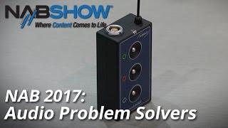 NAB 2017: Audio Problem Solvers