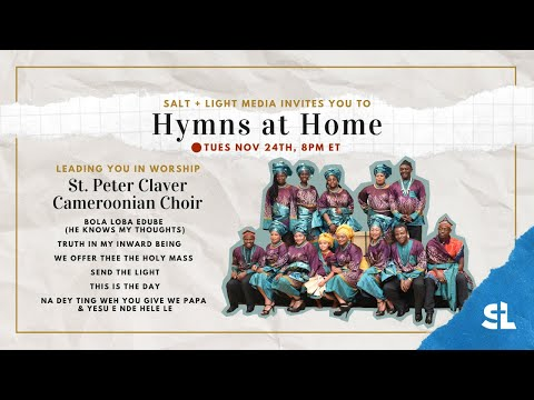 Hymns at Home - St. Peter Claver Cameroonian Choir