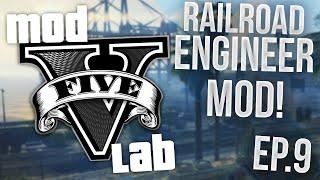 GTA V PC: Mod Lab - Railroad Engineer! - Episode 9! (HD)