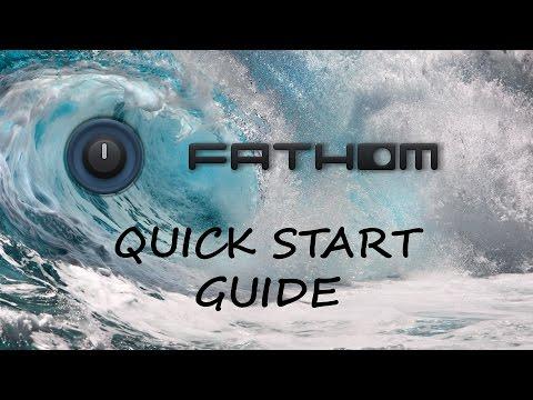 Fathom Quick Start Guide