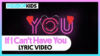 KIDZ BOP Kids - If I Can't Have You (Official Lyric Video)