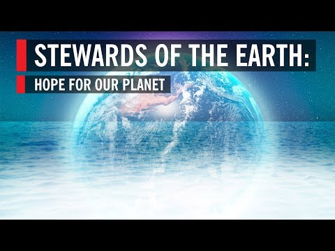 Stewards of the Earth: Hope for our Planet