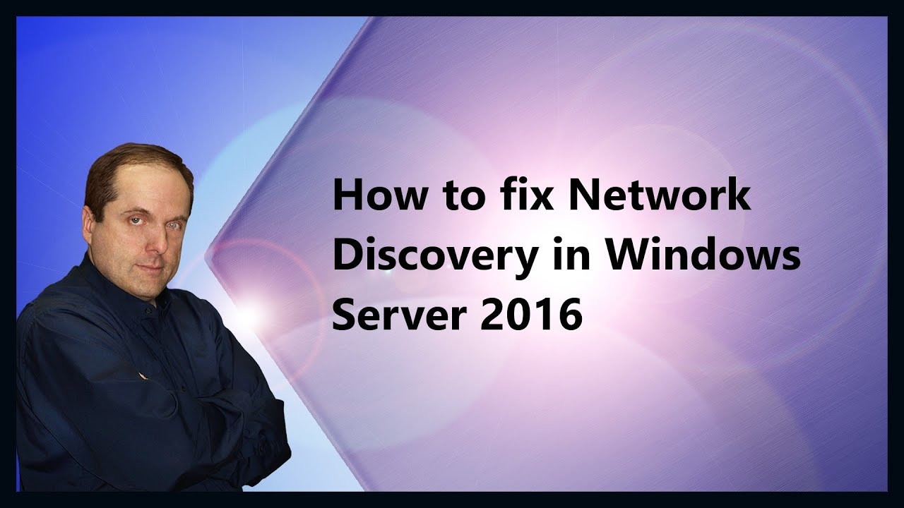 How to fix Network Discovery in Windows Server 2016