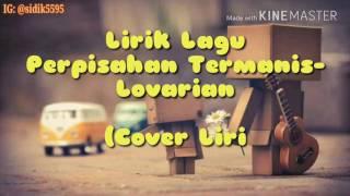Lirik Lagu Perpisahan Termanis - Lovarian (Cover Lirik Oleh Sidik) #7