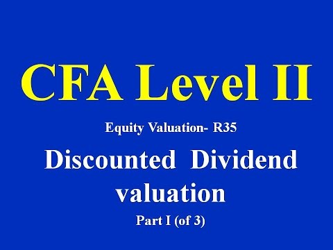 CFA Level II- Equity Valuation- R35- Discounted  Dividend valuation- Part I (of 3)