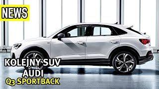Nowe Audi Q3 Sportback, Volvo XC100, Mercedes-Benz EQS  - #242 NaPoboczu