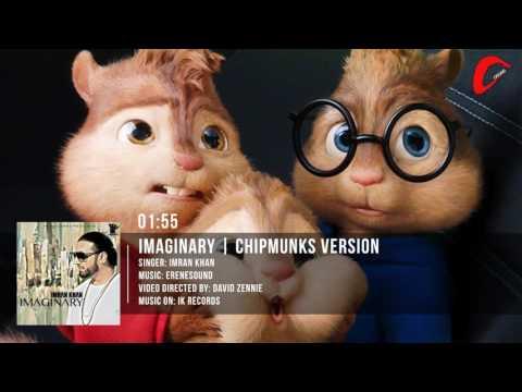 Imran Khan | Imaginary | Chipmunks Version