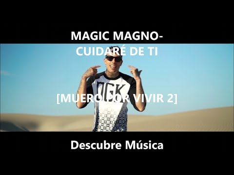 MAGIC MAGNO - CUIDARÉ DE TI (LETRA)