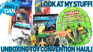 Look At My Stuff! Unboxing Toy Convention Haul